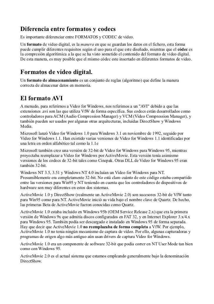 Diferencia entre formatos y codecsEs importante diferenciar entre FORMATOS y CODEC de video.Un formato de video digital, e...