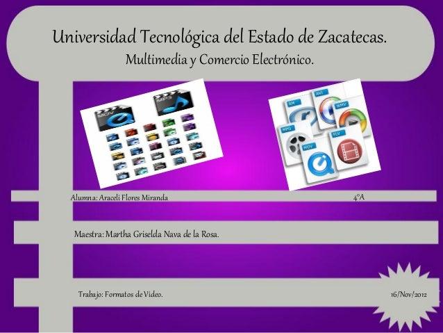 Universidad Tecnológica del Estado de Zacatecas.                   Multimedia y Comercio Electrónico.  Alumna: Araceli Flo...