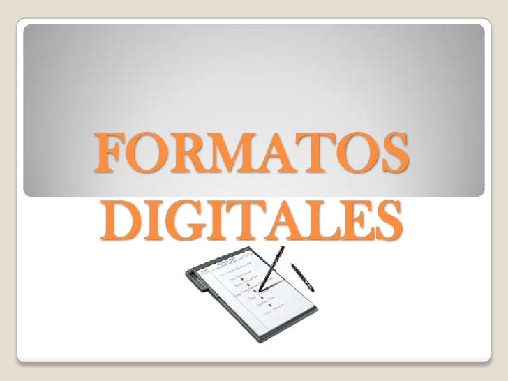 FORMATOS DIGITALES <br />