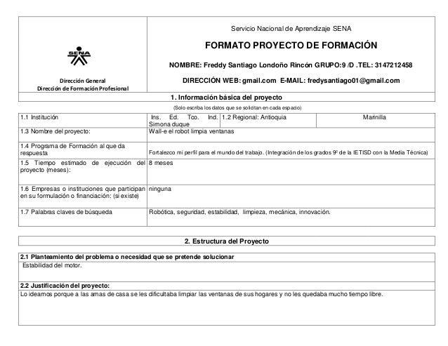 Servicio Nacional de Aprendizaje SENA  FORMATO PROYECTO DE FORMACIÓN NOMBRE: Freddy Santiago Londoño Rincón GRUPO:9 /D .TE...