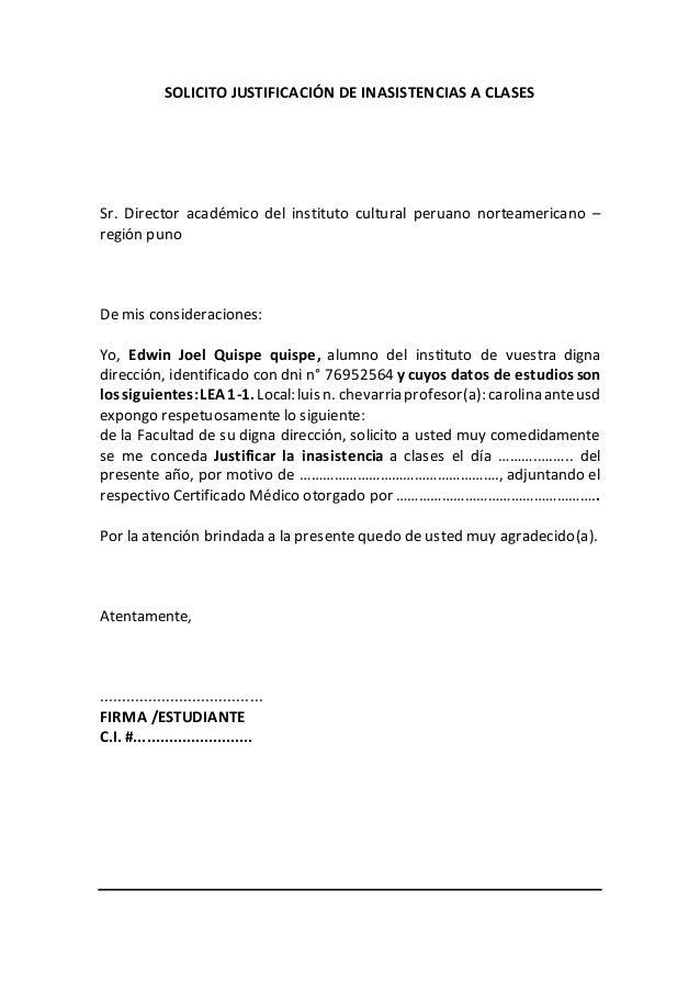 SOLICITO JUSTIFICACIÓN DE INASISTENCIAS A CLASES Sr. Director académico del instituto cultural peruano norteamericano – re...