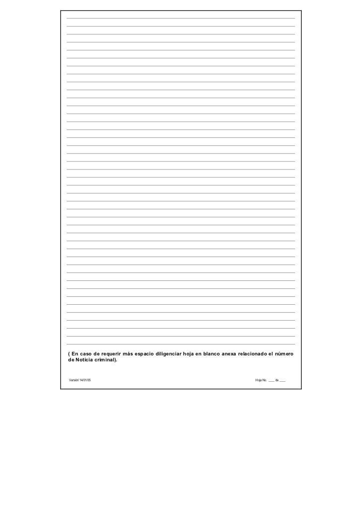 ( En caso de requerir más espacio diligenciar hoja en blanco anexa relacionado el númerode Noticia criminal).Versión 14/01...