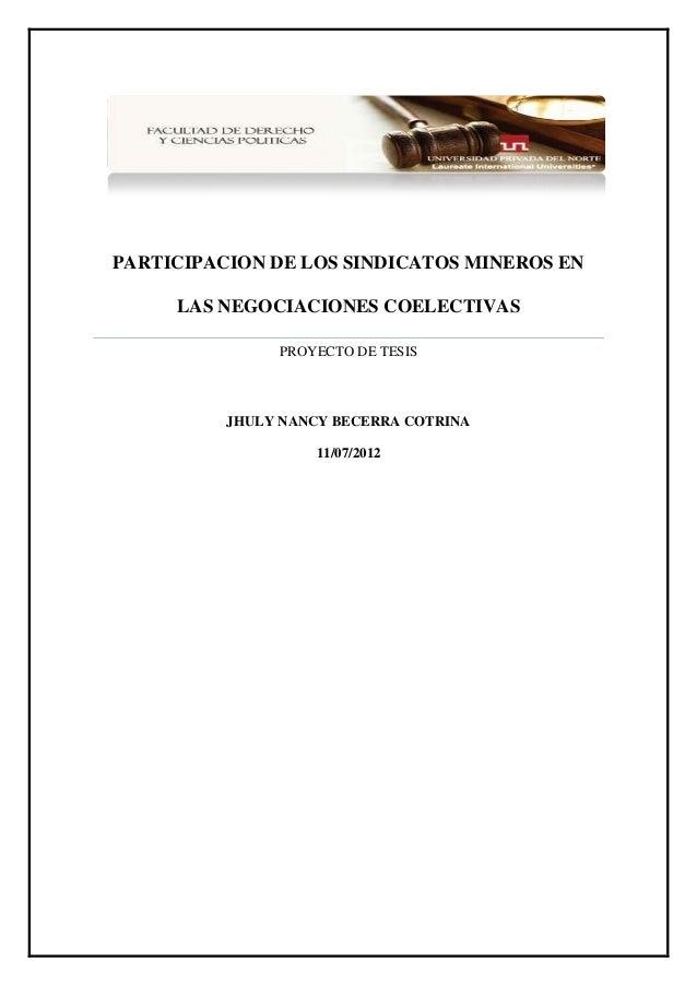 PARTICIPACION DE LOS SINDICATOS MINEROS ENLAS NEGOCIACIONES COELECTIVASPROYECTO DE TESISJHULY NANCY BECERRA COTRINA11/07/2...