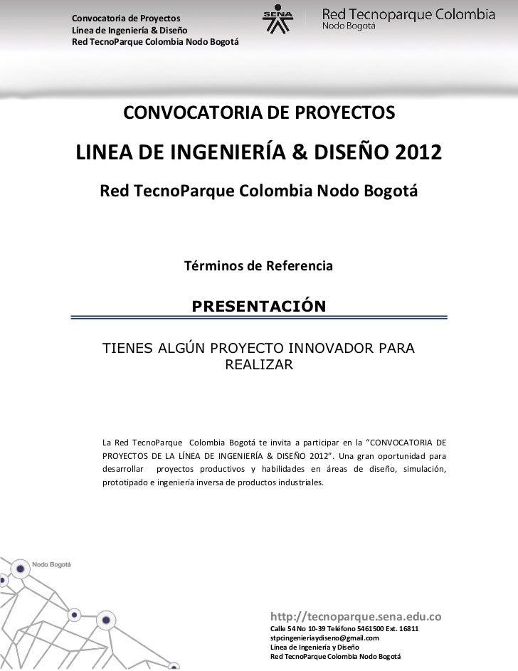 Convocatoria de ProyectosLínea de Ingeniería & DiseñoRed TecnoParque Colombia Nodo Bogotá          CONVOCATORIA DE PROYECT...