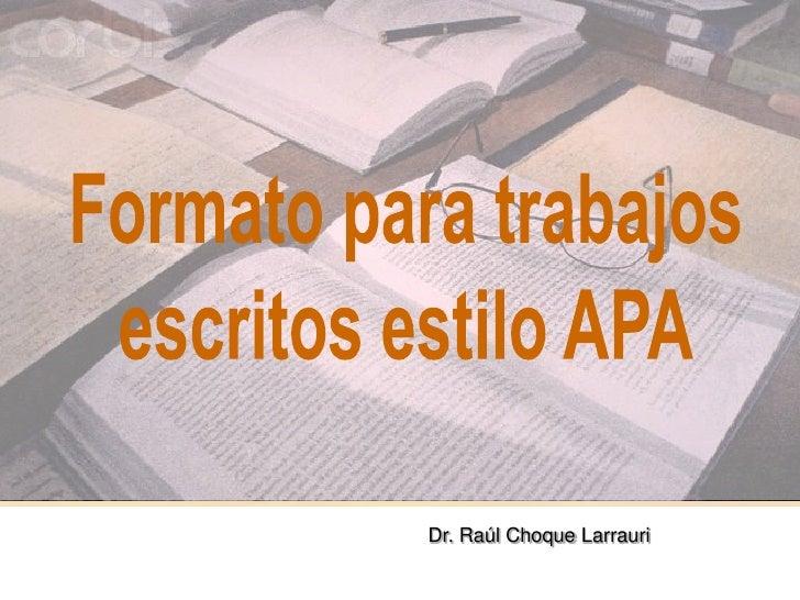 Dr. Raúl Choque Larrauri                           1