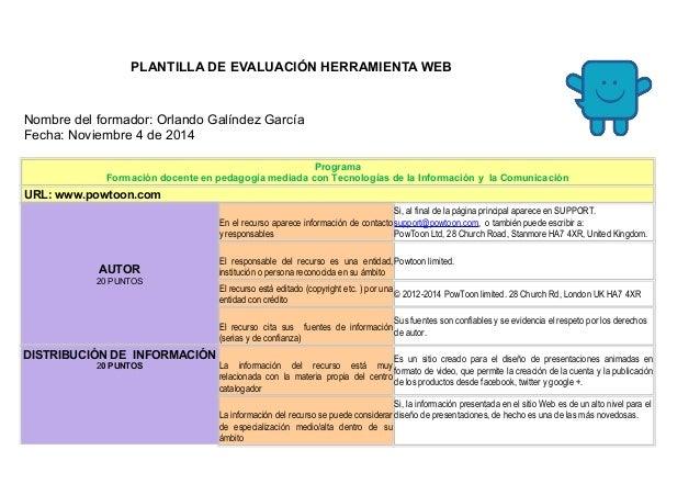 PLANTILLA DE EVALUACIÓN HERRAMIENTA WEB  Nombre del formador: Orlando Galíndez García  Fecha: Noviembre 4 de 2014  Program...