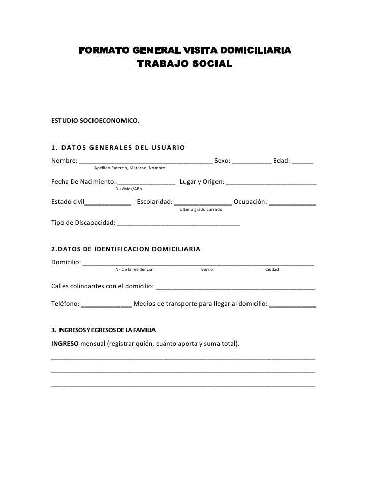 FORMATO GENERAL VISITA DOMICILIARIA                  TRABAJO SOCIALESTUDIO SOCIOECONOMICO.1. DATOS GENERALES DEL USUARIONo...