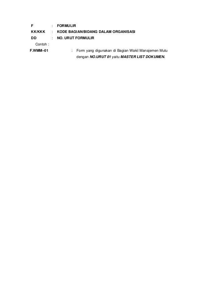 F              :   FORMULIRKK/KKK         :   KODE BAGIAN/BIDANG DALAM ORGANISASIDD             :   NO. URUT FORMULIR    C...