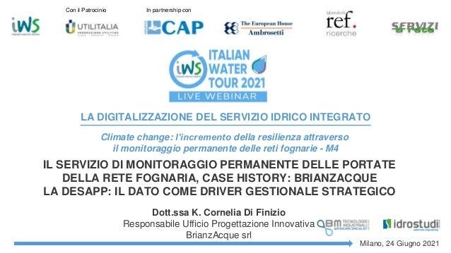 Dott.ssa K. Cornelia Di Finizio Responsabile Ufficio Progettazione Innovativa BrianzAcque srl IL SERVIZIO DI MONITORAGGIO ...