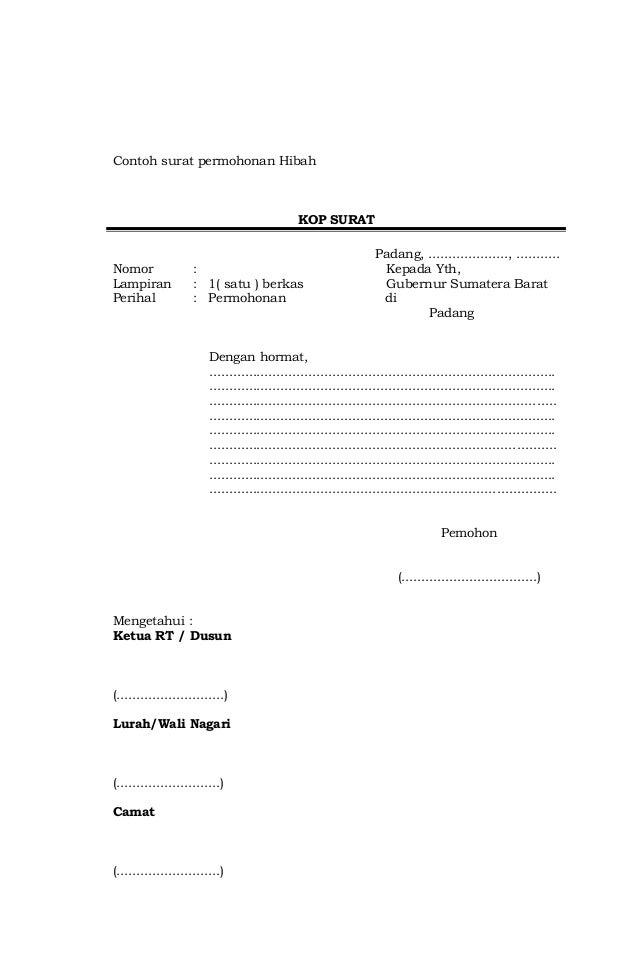 Contoh surat permohonan Hibah KOP SURAT Nomor Lampiran Perihal : : : 1( satu ) berkas Permohonan Padang, ....................