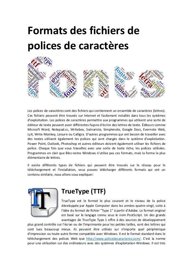 Formats des fichiers de polices de caractères Les polices de caractères sont des fichiers qui contiennent un ensemble de c...