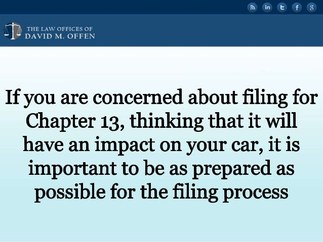 N fl THE I. A' OFFICES or ' DAVID M.  OFFEN  If you are concerned about filing for Chapter 13, thinking that it will have an...