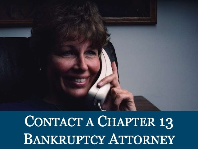 PL .  CONTACT A CHAPTER 13 BANKRUPTCY ATTORNEY