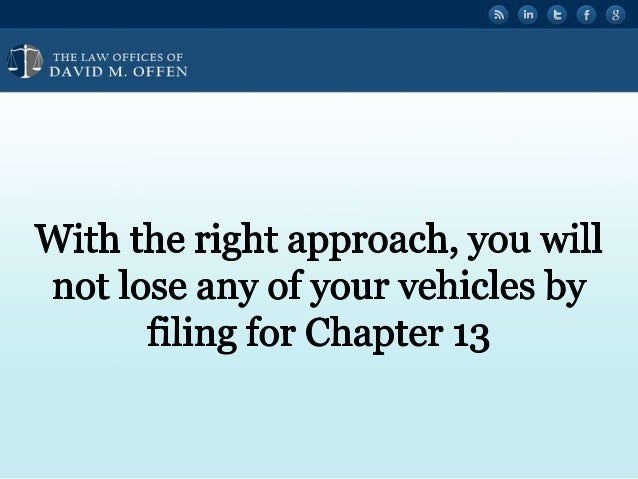 """'  THE I. A' OFFICES or ' """" DAVID M.  OFFEN  With the right approach,  you will not lose any of your Vehicles by filing for..."""