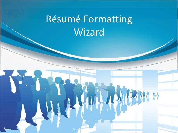 Résumé Formatting     Wizard