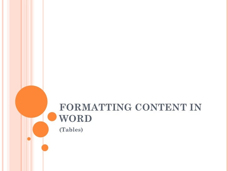 FORMATTING CONTENT IN WORD  (Tables)