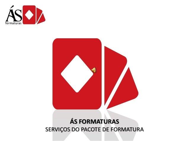 ÁS FORMATURAS SERVIÇOS DO PACOTE DE FORMATURA