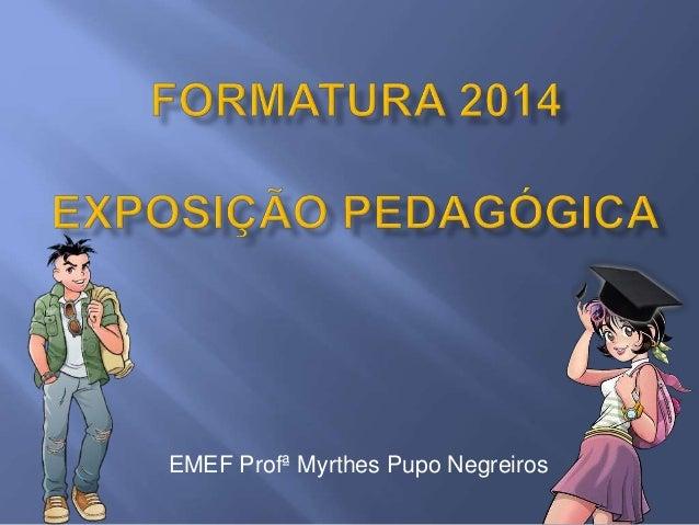 EMEF Profª Myrthes Pupo Negreiros