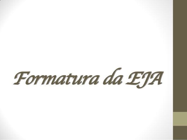 Formatura da EJA