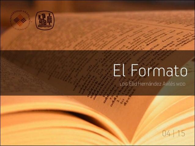 04   15 ldg Elid Hernández Avilés mdd El Formato