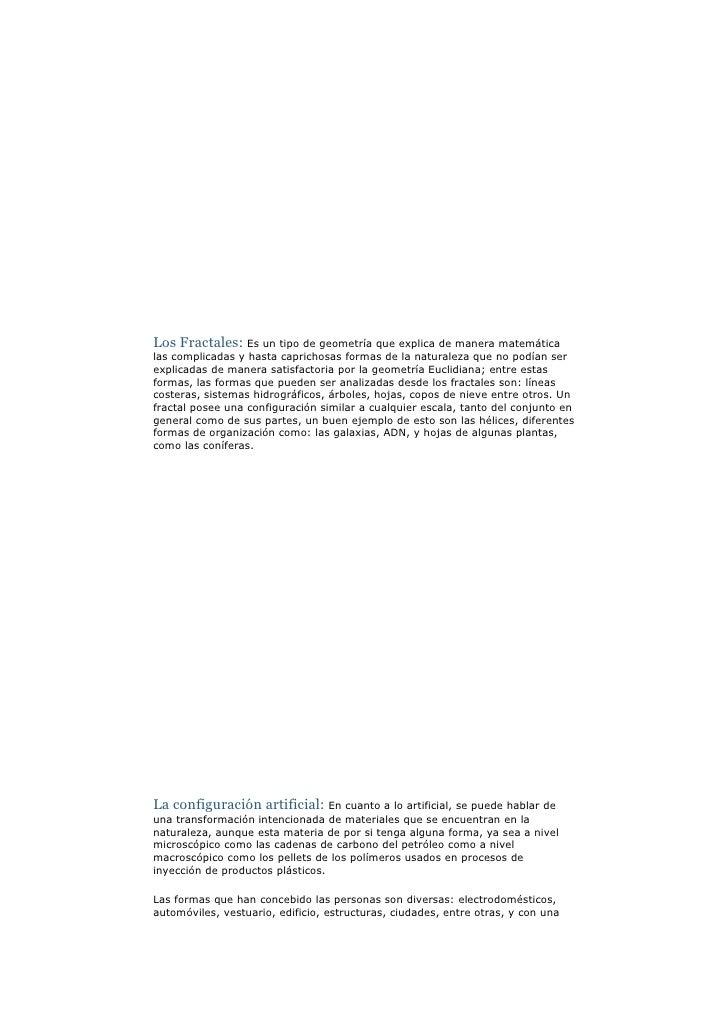 Los Fractales: Es un tipo de geometría que explica de manera matemática las complicadas y hasta caprichosas formas de la n...