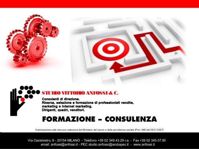STUDIO VITTORIO ANFOSSI & C. Consulenti di direzione. Ricerca, selezione e formazione di professionisti vendite, marketing...