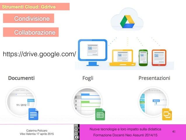 41 Nuove tecnologie e loro impatto sulla didattica Formazione Docenti Neo Assunti 2014/15 Caterina Policaro Vibo Valentia ...