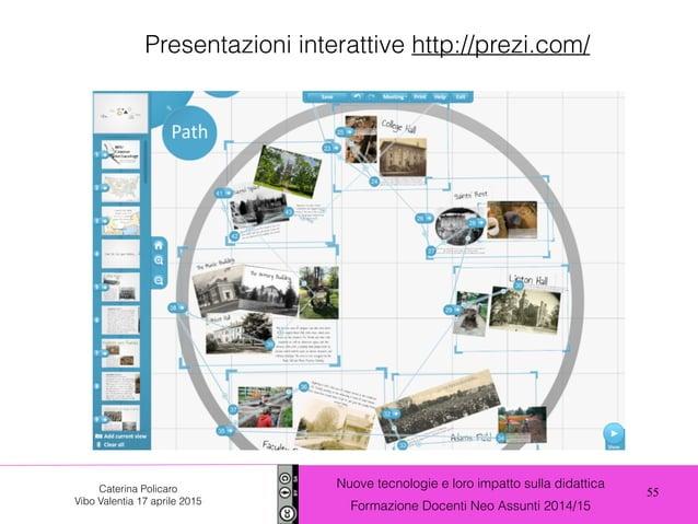 55 Nuove tecnologie e loro impatto sulla didattica Formazione Docenti Neo Assunti 2014/15 Caterina Policaro Vibo Valentia ...