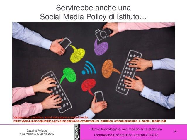 36 Nuove tecnologie e loro impatto sulla didattica Formazione Docenti Neo Assunti 2014/15 Caterina Policaro Vibo Valentia ...