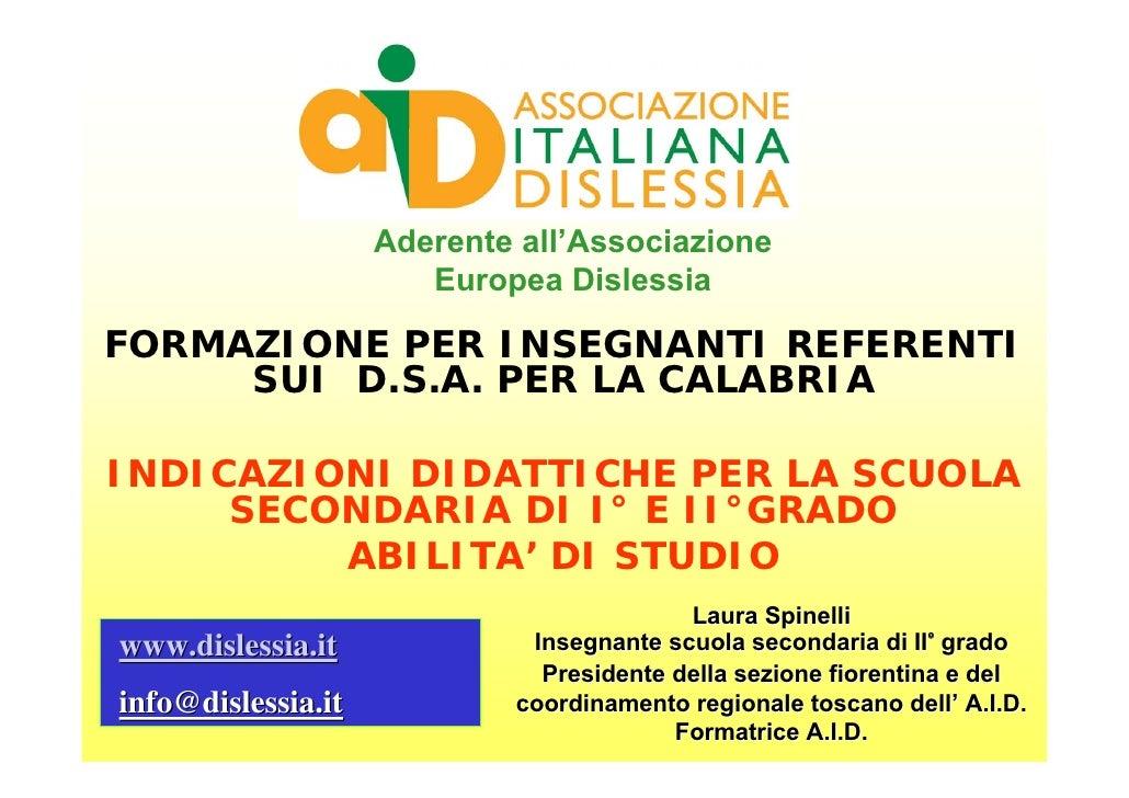 Aderente all'Associazione                       Europea DislessiaFORMAZIONE PER INSEGNANTI REFERENTI     SUI D.S.A. PER LA...