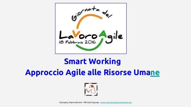 Smart Working Approccio Agile alle Risorse Umane Company Improvement - HR tutoring way - www.companyimprovement.net