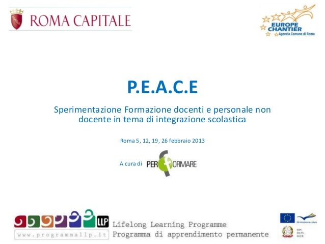 P.E.A.C.ESperimentazione Formazione docenti e personale non      docente in tema di integrazione scolastica               ...