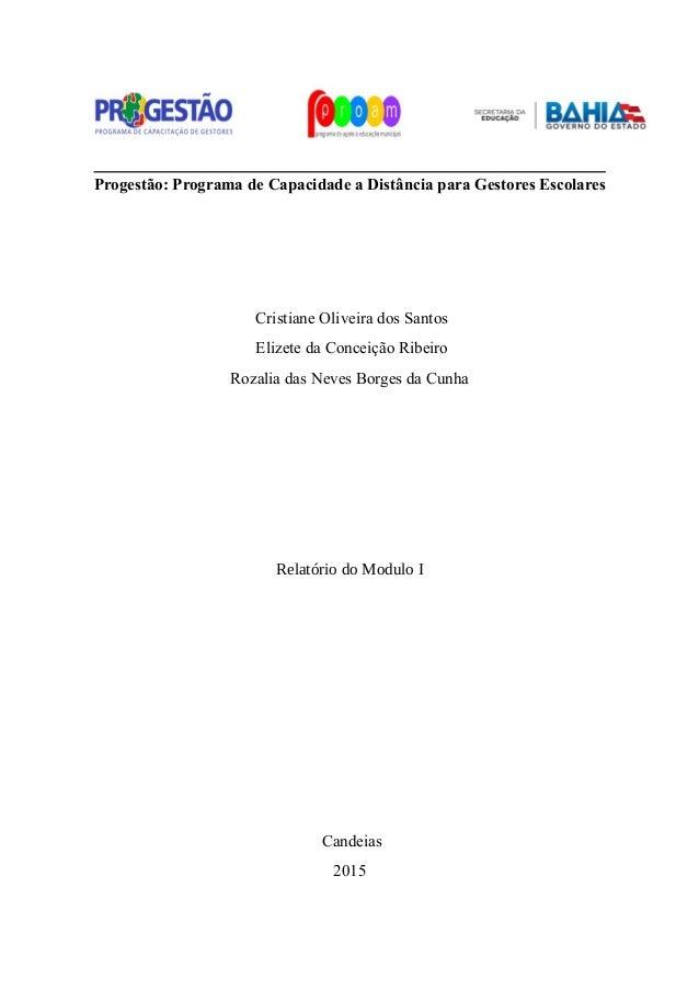 Progestão: Programa de Capacidade a Distância para Gestores Escolares Cristiane Oliveira dos Santos Elizete da Conceição R...