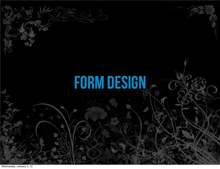 Form DesignWednesday, January 4, 12