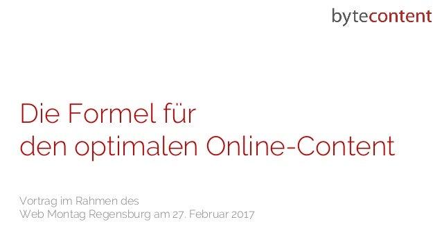 Die Formel für den optimalen Online-Content Vortrag im Rahmen des Web Montag Regensburg am 27. Februar 2017