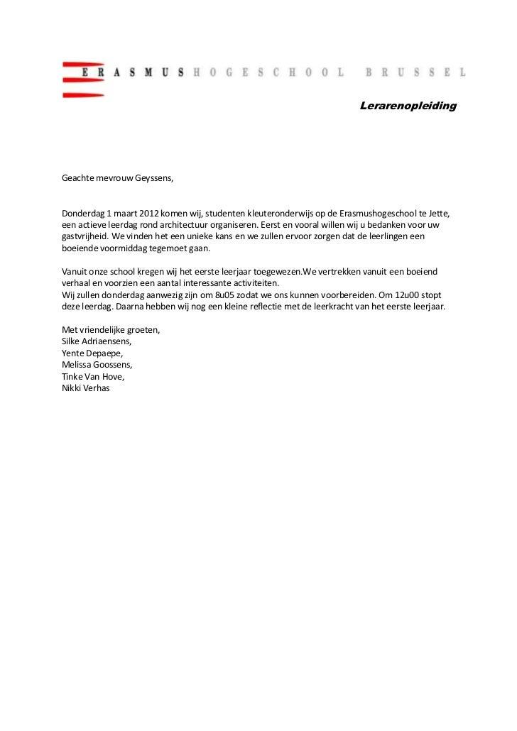 LerarenopleidingGeachte mevrouw Geyssens,Donderdag 1 maart 2012 komen wij, studenten kleuteronderwijs op de Erasmushogesch...