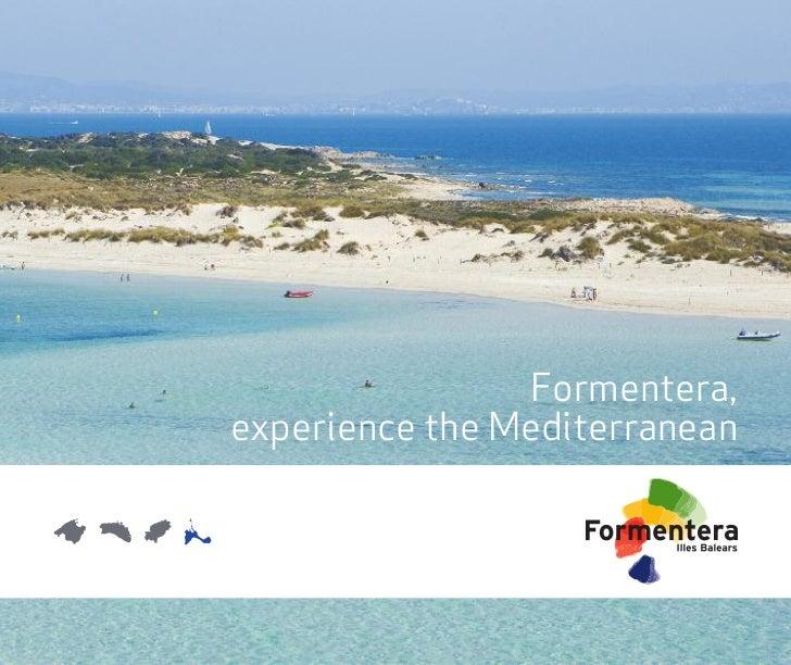Formentera,experience the Mediterranean