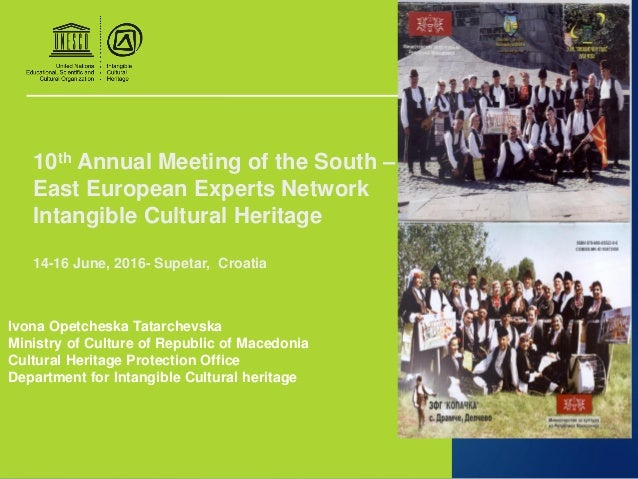 10th Annual Meeting of the South – East European Experts Network Intangible Cultural Heritage 14-16 June, 2016- Supetar, C...