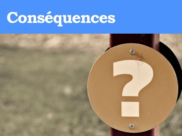 Conséquences               http://www.flickr.com/photos/nammour/204817188