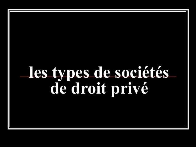 les types de sociétés de droit privé
