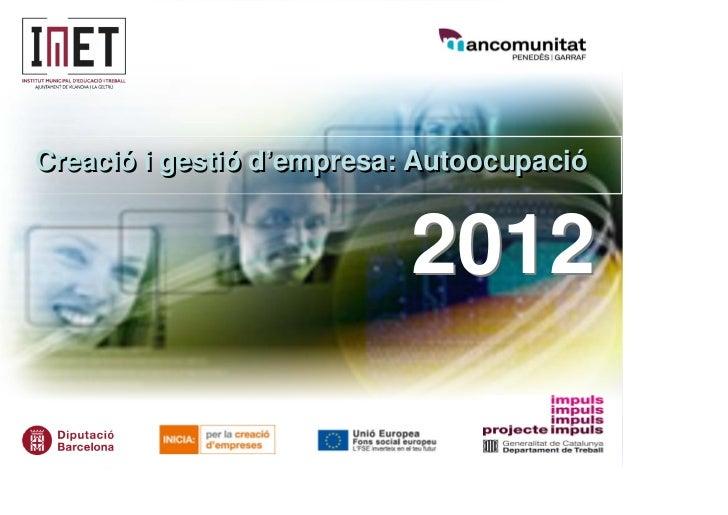 Creació i gestió d'empresa: Autoocupació                           2012