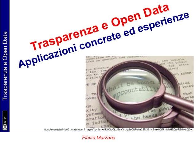 TrasparenzaeOpenData Flavia Marzano Trasparenza e Open Data Applicazioni concrete ed esperienze https://encrypted-tbn0.gst...