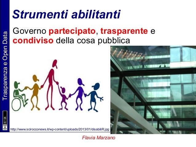 TrasparenzaeOpenData Flavia Marzano Strumenti abilitanti Governo partecipato, trasparente e condiviso della cosa pubblica ...