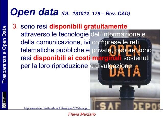 TrasparenzaeOpenData Flavia Marzano Open data (DL_181012_179 – Rev. CAD) 3. sono resi disponibili gratuitamente attraverso...