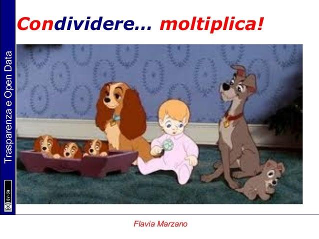 TrasparenzaeOpenData Flavia Marzano Condividere… moltiplica!