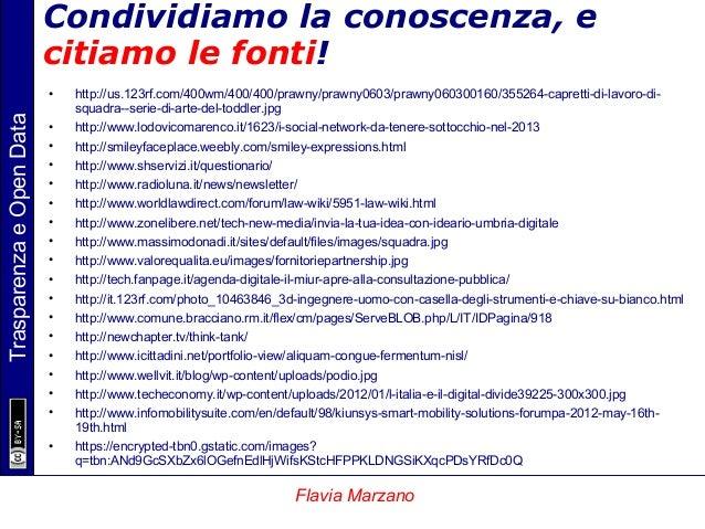 TrasparenzaeOpenData Flavia Marzano Condividiamo la conoscenza, e citiamo le fonti! • http://us.123rf.com/400wm/400/400/pr...