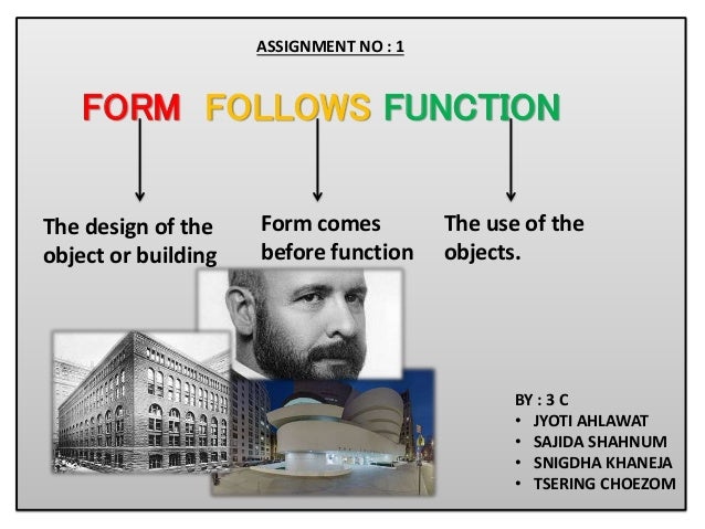 How is 'Form Follows Function' to 21st Century Design?