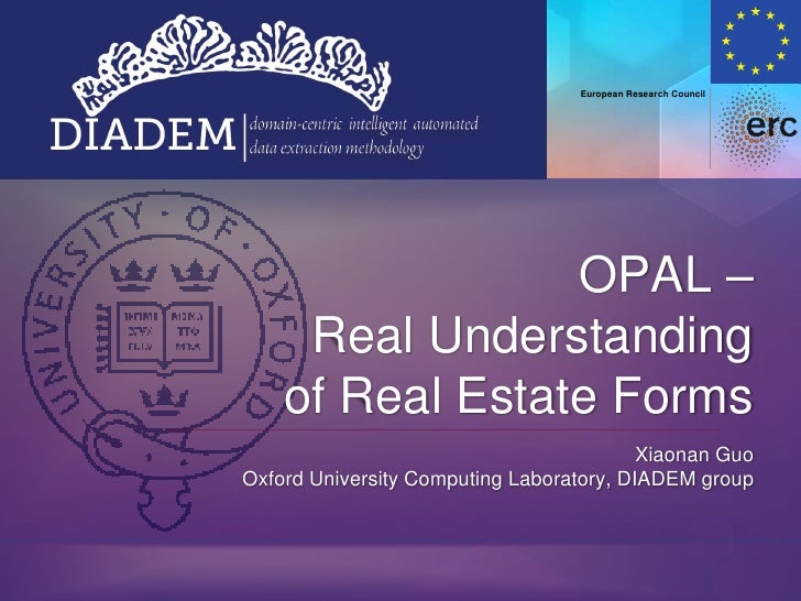 OPAL – Real Understanding of Real Estate Forms<br />Xiaonan GuoOxford University Computing Laboratory, DIADEM group<br />