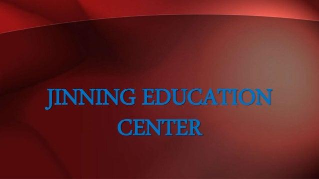 JINNING EDUCATION CENTER