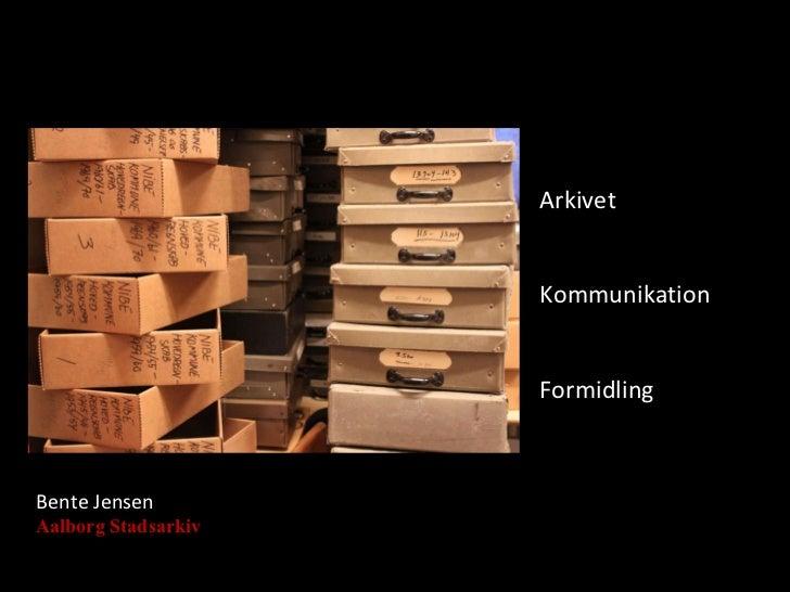 Bente Jensen Aalborg Stadsarkiv Arkivet Kommunikation Formidling